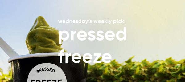 wednesday's weekly pick: pressed freeze