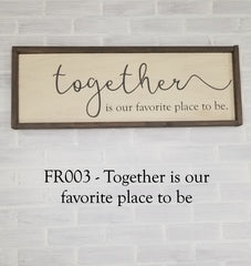 FR003 - Together Is My Favorite Place To Be