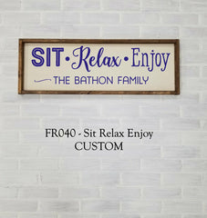 FR040 - Sit Relax Enjoy Custom