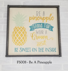 FS008 - Be A Pineapple