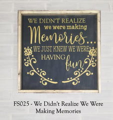 FS025 - We Didn't Realize We Were Making Memories