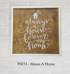 FS033 - Always A House