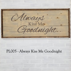 PL005 - Always Kiss Me Goodnight