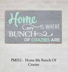 PM012 - Home My Bunch Of Crazies