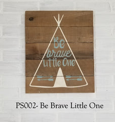 PS002 - Be Brave Little One