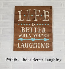 PS006 - Life Is Better Laughing