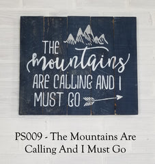 PS009 - The Mountains Are Calling And I Must Go