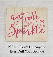 PS012 - Don't Let Anyone Dull Your Sparkle