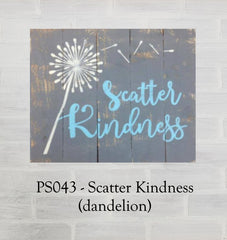 PS043 - Scatter Kindness (dandelion)