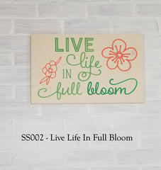 SS002 - Live Life In Full Bloom