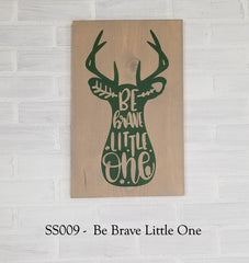 SS009 - Be Brave Little One