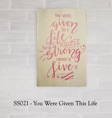 SS021 - You Were Given This Life
