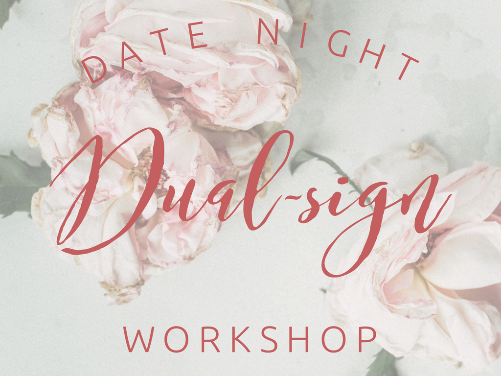 !!! Date Night DUAL SIGN workshop