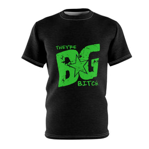 Unisex They're BG Bitch Dri Fit Tee