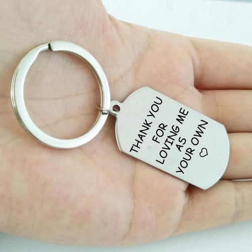 """Thank You For Loving Me As Your Own"" Keychain"