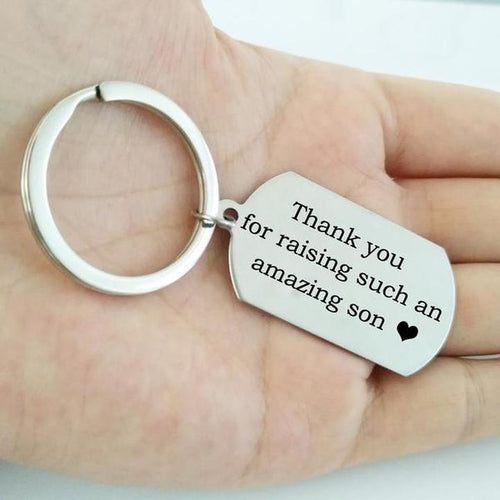 """Thank You For Raising Such An Amazing Son"" Keychain"