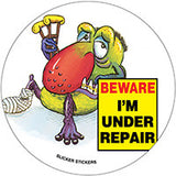 #008 Beware I'm Under Repair- Large
