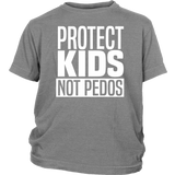 "Youth & Adult Tee ""Protect Kids Not Pedos"" (white ink)"