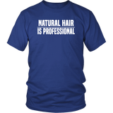 "Youth & Adult Tee ""Natural Hair Is Professional"" (white ink)"