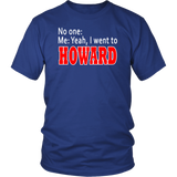 "Adult Tee ""I Went To Howard"""