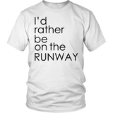 "Youth & Adult Tee ""I'd Rather Be On The Runway"" (black print)"