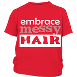 "Youth Tee ""Embrace Messy Hair"" (white print)"