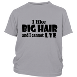 "Youth Tee ""I Like Big Hair..."" (black print)"