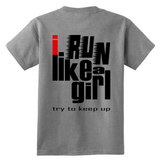 "Youth & Adult Tee ""I Run Like A Girl"" (black and red print)"