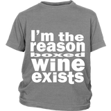 "Youth Tee ""I'm the reason boxed wine exists"" (white print)"