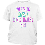 "Youth Tee ""Everybody Loves A Curly Haired Girl"""