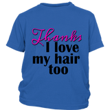 "Youth Tee ""I Love My Hair Too"" (black ink)"