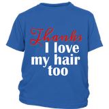"Youth Tee ""I Love My Hair Too"" (white ink)"