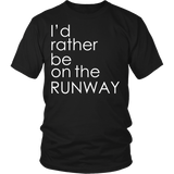 "Youth & Adult Tee ""I'd Rather Be On The Runway"" (white print)"