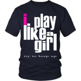 "Youth & Adult Tee ""I play like a girl"" (pink and white print)"