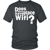 "Youth & Adult Tee ""Does This Place Have Wifi?"" (white print)"