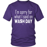 "Youth & Adult Tee ""I'm Sorry For What I Said On Wash Day"" (white print)"