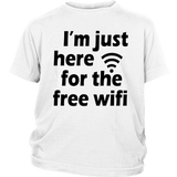 "Youth & Adult Tee ""I'm Just Here For The Free Wifi"" (black print)"