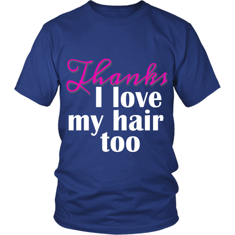 "Adult Tee ""I love my hair too"" (white and pink print)"