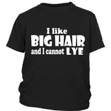 "Youth Tee ""I Like Big Hair..."" (white print)"