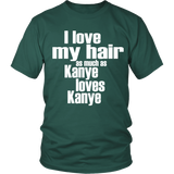 "Youth & Adult Tee ""I Love My Hair As Much As Kanye Loves Kanye"" (white print)"