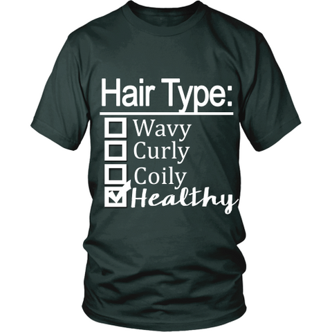"Adult Tee ""Hair Type: Healthy"" (white print)"