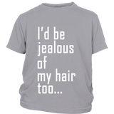 "Youth Tee ""I'd Be Jealous Too"" (white ink)"
