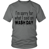 "Youth & Adult Tee ""I'm Sorry For What I Said On Wash Day"" (black print)"