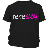 "Youth & Adult Tee ""Namaslay"" (white print)"