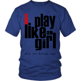 "Youth & Adult Tee ""I play like a girl"" (red and black print)"
