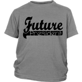 "Youth Tee ""Future President"" (black print)"