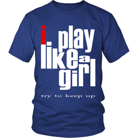 "Youth & Adult Tee ""I play like a girl"" (red and white print)"