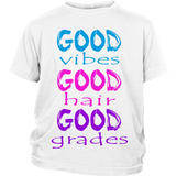 "Youth Tee ""Good Vibes, Good Hair, Good Grades"""