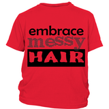 "Youth Tee ""Embrace Messy Hair"" (black print)"
