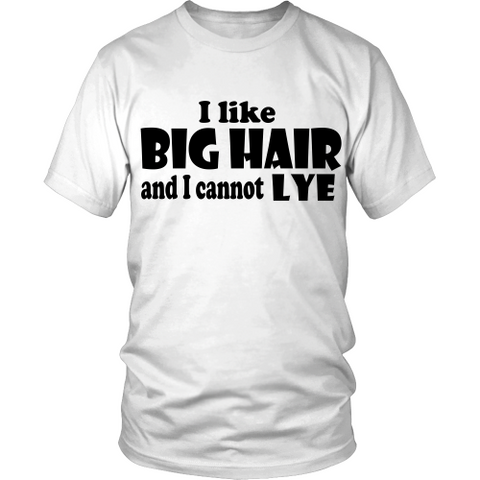 "Adult Tee ""I Like Big Hair"" (black print)"